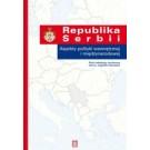Republika Serbii. Aspekty polityki wewnętrznej i miedzynarodowej