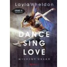 Dance, sing, love. Miłosny układ