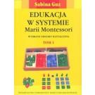 Edukacja w systemie Marii Montessori t.1/2