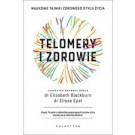 Telomery i zdrowie. Naukowe tajniki zdsrowego stylu życia