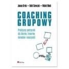 Coaching grupowy. Praktyczny podręcznik dla liderów, trenerów, doradców i nauczycieli