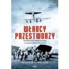 Władcy przestworzy. Amerykańscy lotnicy w walce z nazistowskimi Niemcami