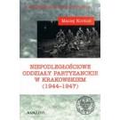 Niepodległościowe oddziały partyzanckie w Krakowskiem (1944-1947)