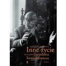 Inne życie Tom 2. Biografia Jarosława Iwaszkiewicza