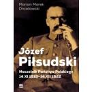Józef Piłsudski. Naczelnik Państwa Polskiego 14 XI 1918-14 XII 1922