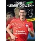 Robert Lewandowski. Z boiska na stadiony (wyd. 2)