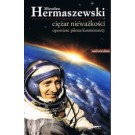 Ciężar nieważkości. Opowieść pilota - kosmonauty (wyd. 2017)