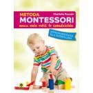 Metoda Montessori. Naucz mnie robić to samodzielnie. Wprowadzenie dla rodziców