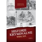 Historie kryminalne Wiek XIX. Część 1
