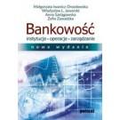 Bankowość. Instytucje, operacje, zarządzanie (wyd. 2017)