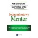 Jednominutowy Mentor. Jak znaleźć mentora i pracować z nim – i dlaczego warto nim zostać