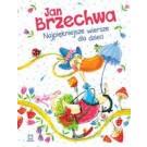 Jan Brzechwa. Najpiękniejsze wiersze dla dzieci. Oprawa twarda. Wydanie 2