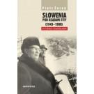 Słowenia pod rządami Tity (1945–1980). W cieniu Jugosławii