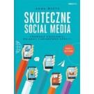 Skuteczne social media. Prowadź działania, osiągaj zamierzone efekty (wyd. 2/2017)