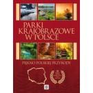Parki krajobrazowe w Polsce. Piękno polskiej przyrody (wyd. 2017)