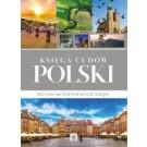 Księga cudów Polski. Ponad 200 wspaniałych miejsc (wyd. 2017)