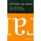Czytane na nowo. Polska proza XX wieku a współczesne orientacje w badaniach literackich
