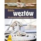 Biblia węzłów. 200 najbardziej przydatnych żeglarskich węzłów (wyd. 2/2017)
