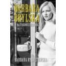Barbara Brylska w najtrudniejszej roli (wyd.3 2017)