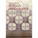 Potęga ornamentu. Europejska ceramika artystyczna w budownictwie z lat 1840-1939 i jej przykłady w obiektach architektury Krakowa
