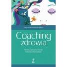 Coaching zdrowia. Twoje życie w Twoich rękach (wyd. 2018)