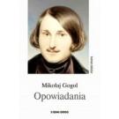 Opowiadania. Mikołaj Gogol