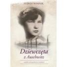 Dziewczęta z Auschwitz. Głosy ocalonych kobiet