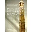 Indygeniczna psychologia Słowian. Wprowadzenie do realnej nauki o duszy