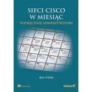 Sieci Cisco w miesiąc. Podręcznik administratora