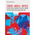 Strategia – migracja – adaptacja. Rodziny młodych migrantów polskich w Londynie po przystąpieniu Polski do Unii Europejskiej