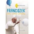 Franciszek. Papież tysiąca uśmiechów