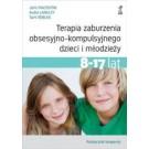 Terapia zaburzenia obsesyjno-kompulsyjnego dzieci i młodzieży 8-17 lat. Podręcznik terapeuty