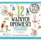 Posłuchajki. 12 ważnych opowieści. Polscy autorzy o wartościach, dla dzieci (audiobook)