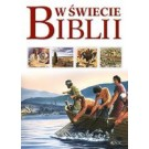 W świecie Biblii. Przewodnik po Starym i Nowym Testamencie