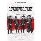 Rewolwerowcy. Najsłynniejsze strzelaniny Dzikiego Zachodu (oprawa miękka)