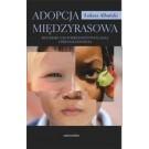 Adopcja międzyrasowa. Refleksje nad pokrewieństwem, rasą i przynależnością
