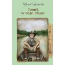Tomek w Gran Chaco (miękka, wyd. 2018)