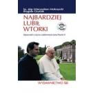 Najbardziej lubił wtorki. Opowieść o życiu codziennym Jana Pawła II +CD