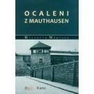 Ocaleni z Mauthausen. Relacje polskich więźniów obozów nazistowskich systemu Mauthausen-Gusen