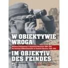 W obiektywie wroga. Niemieccy fotoreporterzy w okupowanej Warszawie 1939-1945. Im Objektiv des Feindes