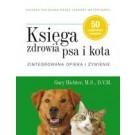 Księga zdrowia psa i kota. Zintegrowana opieka i żywienie