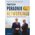 Praktyczny poradnik networkingu. Zbuduj sieć trwałych kontaktów biznesowych (wyd. 2/2018)