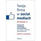 Twoja firma w social mediach. Podręcznik marketingu internetowego dla małych i średnich przedsiębiorstw (wyd. 2/2018)