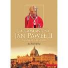 Błogosławiony Jan Paweł II. Opowieść o świętości MARKET