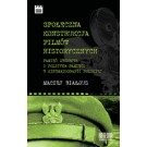 Społeczna konstrukcja filmów historycznych. Pamięć zbiorowa i polityka pamięci w kinematografii polskiej