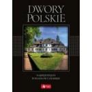 Dwory polskie Najpiękniejsze posiadłości ziemskie (wersja exclusive)