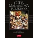 Cuda malarstwa polskiego Arcydzieła polskich mistrzów (wersja exclusive)