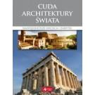 Cuda architektury świata Najpiękniejsze miejsca i zabytki