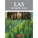 Las wokół nas. Najpiękniejsze puszcze i bory Polski