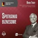 Spotkania biznesowe Biblioteka Sukcesu Briana Tracy (audiobook)
